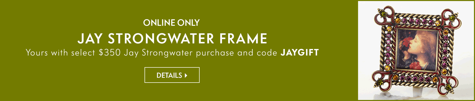 Jay Strongwater frame, yours with select $350 Jay Strongwater purchase and code JAYGIFT