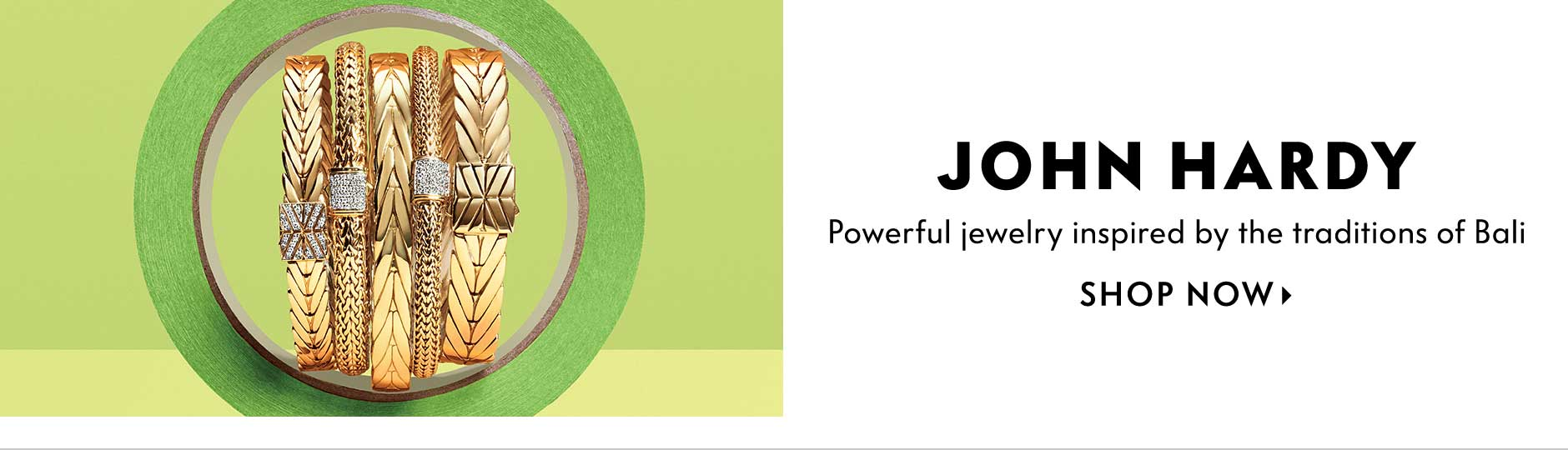 John Hardy - Powerful jewelry inspired by the traditions of Bali