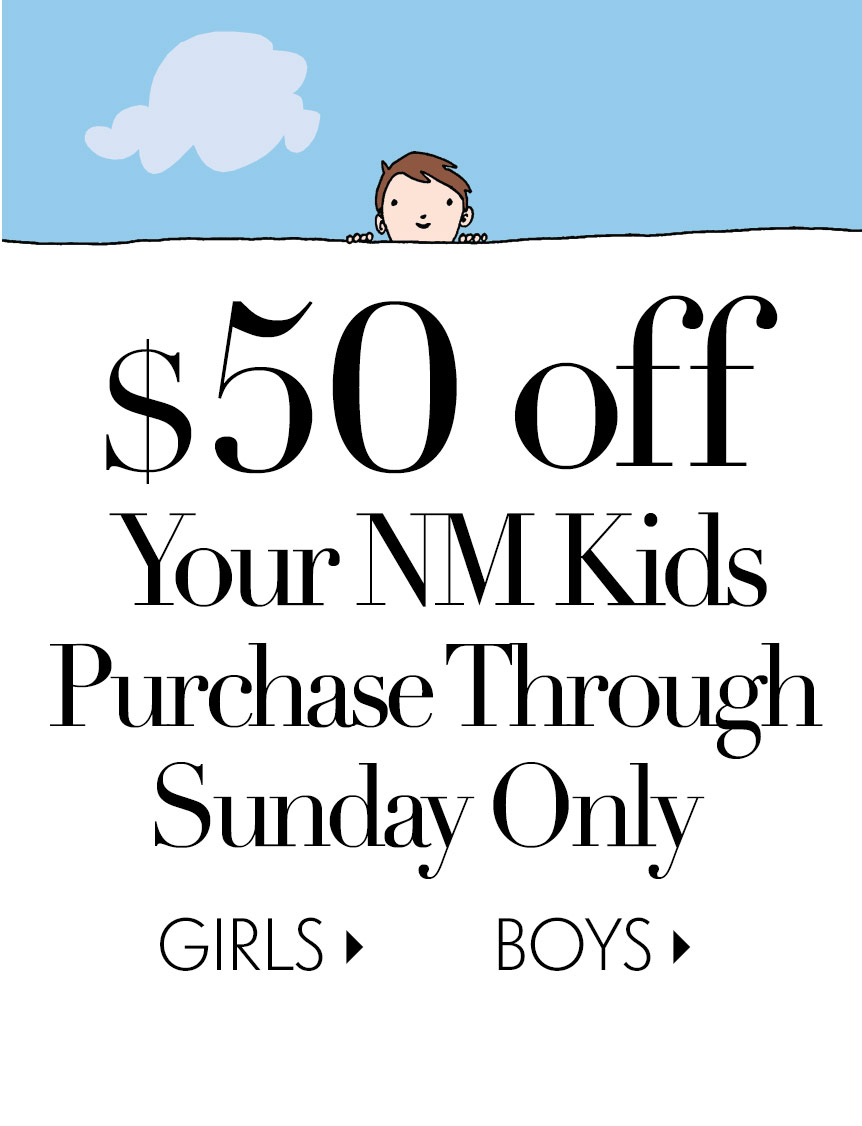 NM Kids: $50 off your purchase!