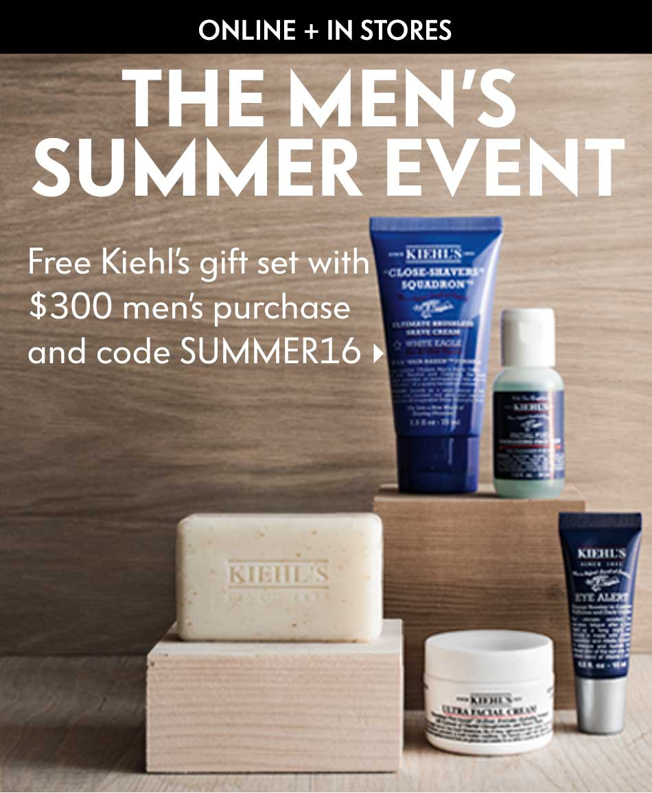 The Men's Summer Event - Free Kiehl's gift set with $300 men's purchase and code SUMMER16