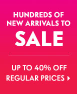 Hundreds Of New Arrivals To Sale - Up to 40% off regular prices