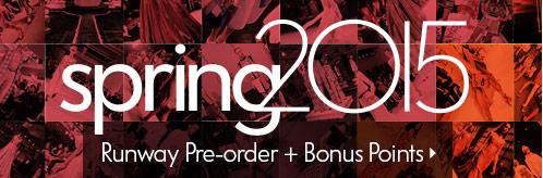 2015 春装:Runway Preorder + Bonus Points
