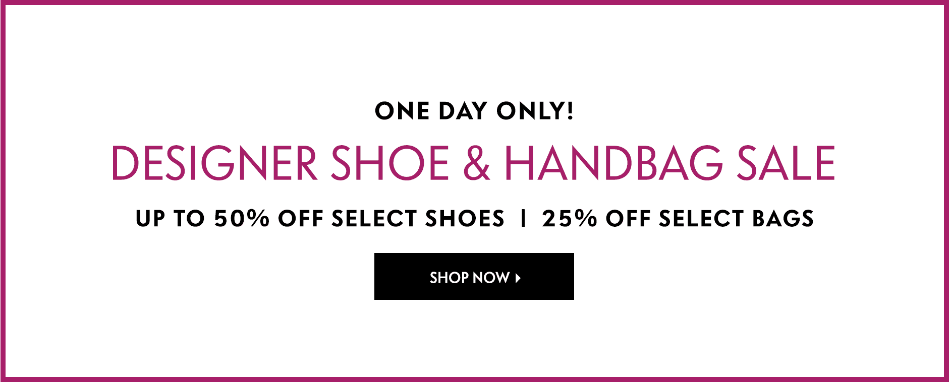 One day only! Designer Shoe & Handbag Sale