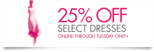 Take 25% off select dresses