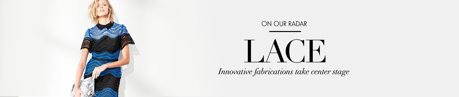 On our radar - Lace - Innovative fabrications take center stage