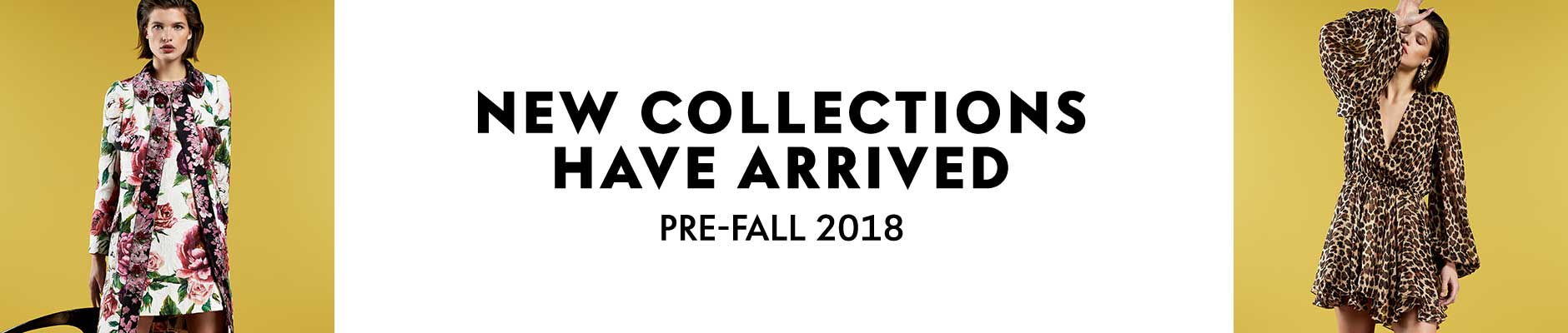 New Collections Have Arrived - Pre-Fall 2018