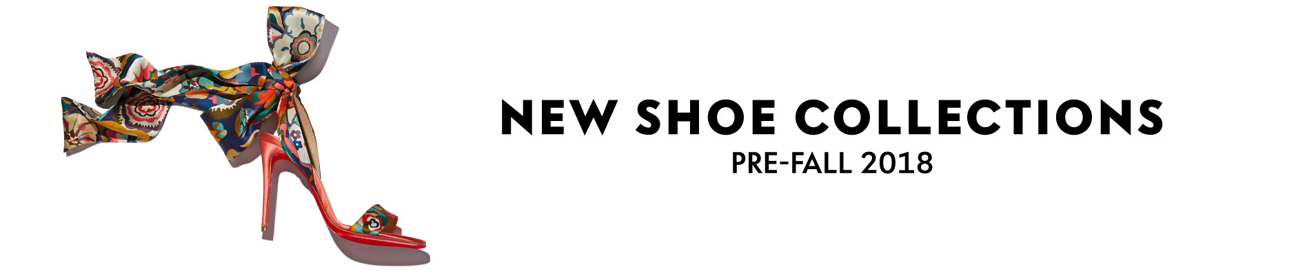 New Shoe Collections - Pre-Fall 2018