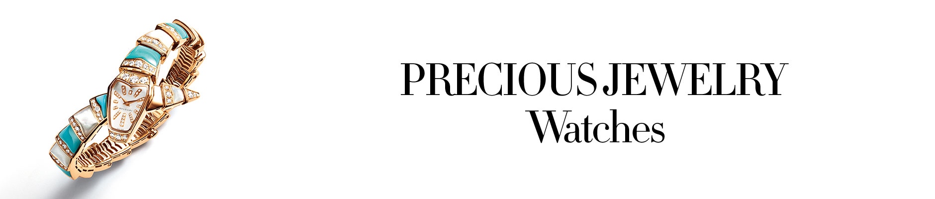 Precious Jewelry - Watches
