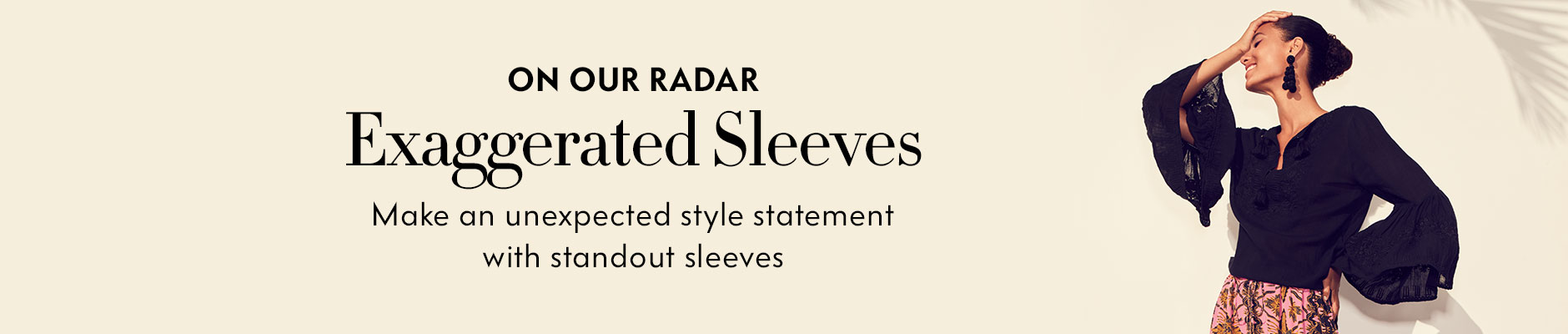On our radar - exaggerated sleeves, make an unexpected style statement with standout sleeves
