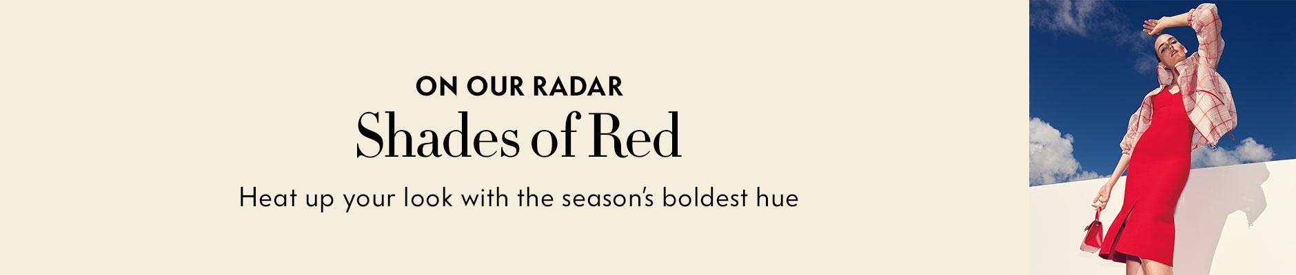 On our radar - shades of red, heat up your look with the season's boldest hue