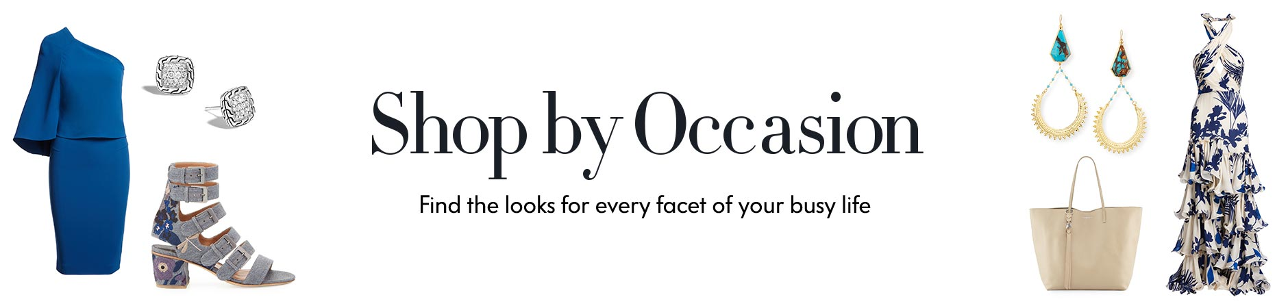 Shop by Occasion: Find the looks for every facet of your busy life