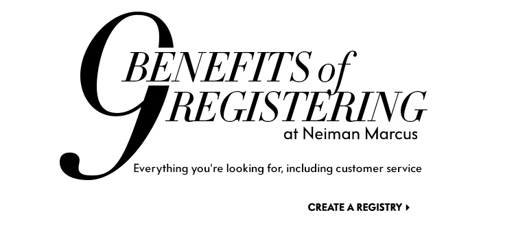 Neiman Marcus Wedding Gifts: Wedding Registration Benefits