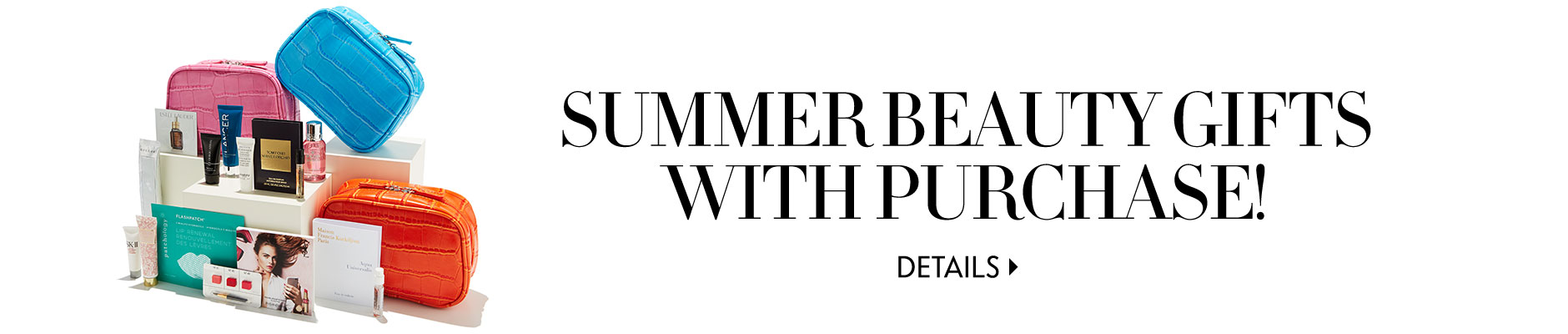 Summer Beauty Gifts With Purchase!