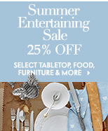 Summer Entertaining Sale - Save 25%