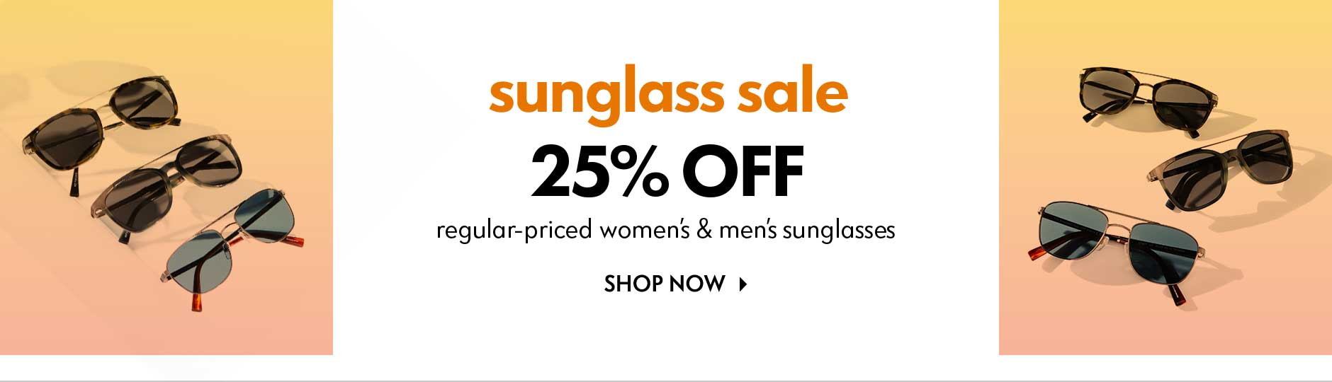 sunglass sale - 25% off regular-priced womens & mens sunglasses - shop now