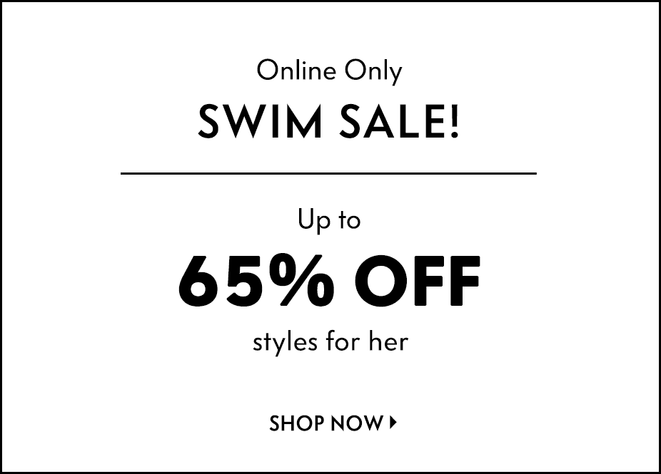 Online Only: Swim Sale! - Up to 65% off styles for her