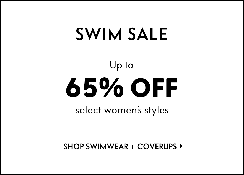 Summer???s last hurrah! Swim Sale - Up to 65% off select women???s styles