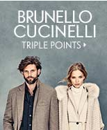Earn Triple Points Up Close: Cucinelli