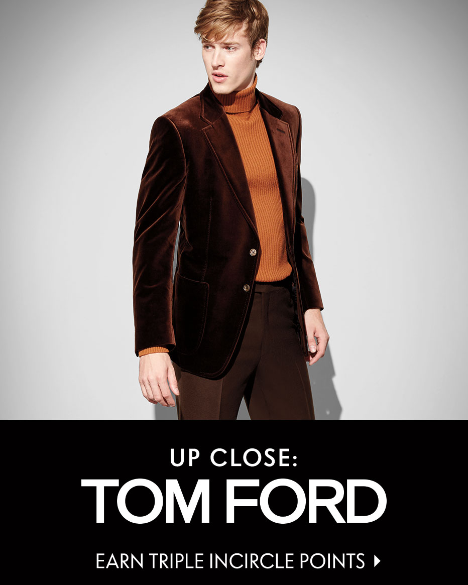 Up Close: Tom Ford - Earn Triple InCircle Points