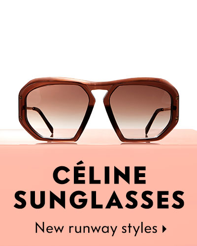 Celine Sunglasses - New exclusive styles