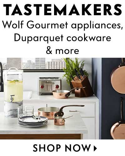 Tastemakers - Wolf Gourmet appliances, Duparquet copper cookware & more