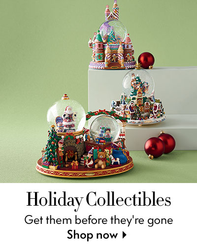 Holiday Collectibles - Get them before they're gone - shop now