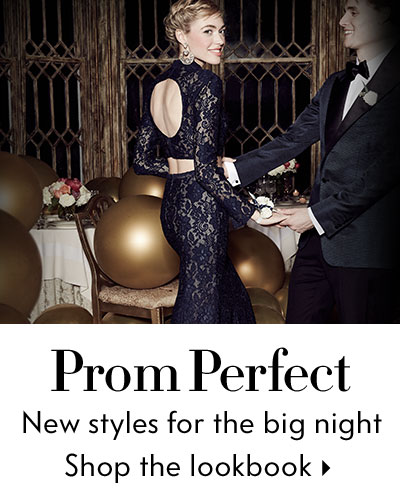 Prom Perfect - New styles for the big night - Shop the Lookbook