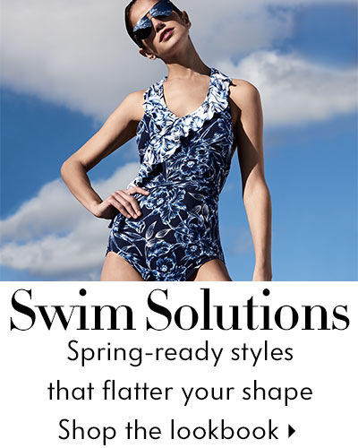 Swim Solutions - Spring-ready styles that flatter your shape - Shop the Lookbook