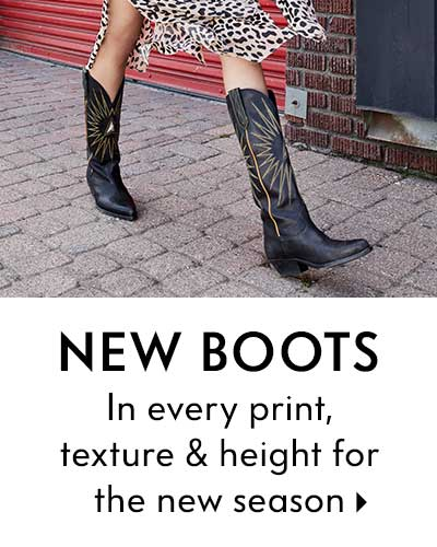 New Boots - In every print, texture & height for the new season