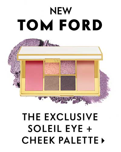 new Tom Ford, the exclusive soleil eye + cheek palette