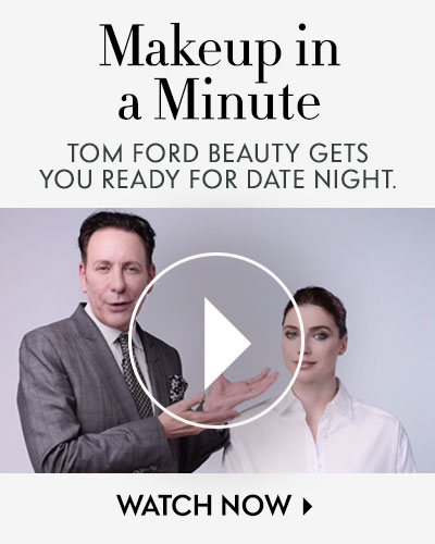MMakeup in a Minute TOM FORD Beauty gets you ready for date night.