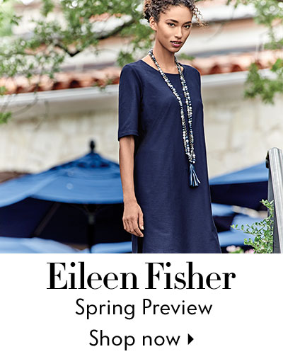 Eileen Fisher - Spring Preview