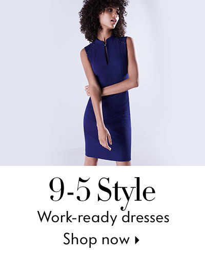 9-5 Style - Work-ready dresses