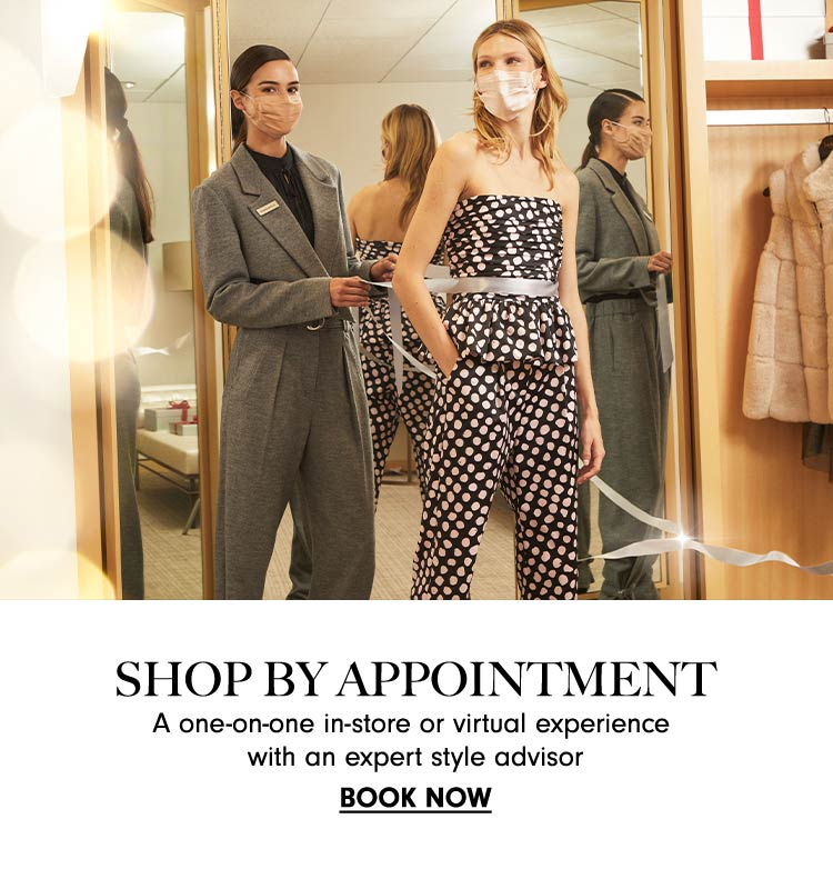 Shop by appointment - A one-on-one in-store or virtual experience with an expert style advisor