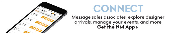 Connect - Message sales associates, explore designer arrivals, manage your events, and more