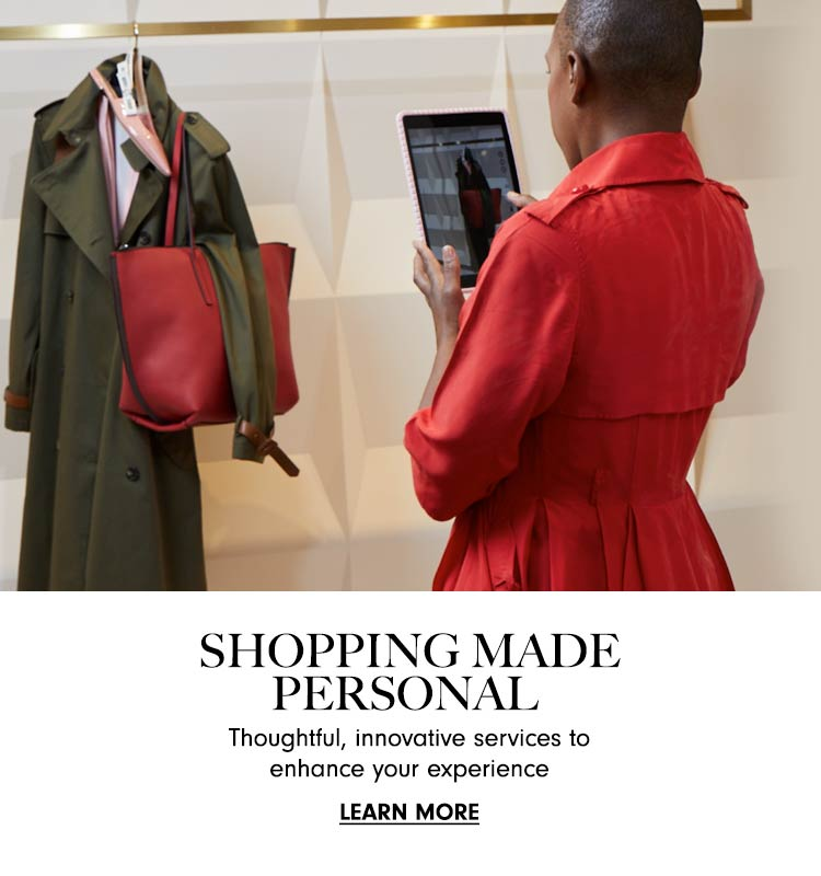 Shopping Made Personal - Thoughtful, innovative services to enhance your experience