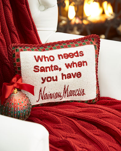 Who needs Santa, when you have Neiman Marcus Pillow