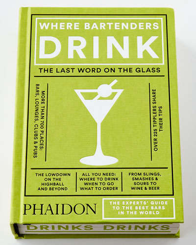 Where Bartenders Drink Hardcover Book