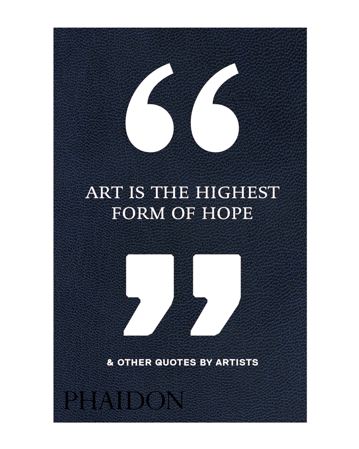 "Art Is the Highest Form of Hope by Phaidon Editors. 5.6""W x 8.25""D x 1.25""T. Paper; 336 pages. Imported."