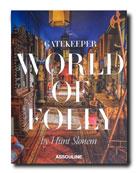 Assouline Gatekeeper World of Folly by Hunt Slonem