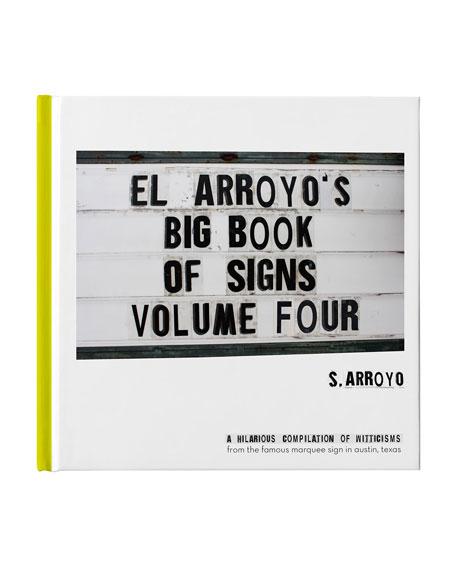 """El Arroyo """"El Arroyo's Big Book of Signs, Volume Four"""""""