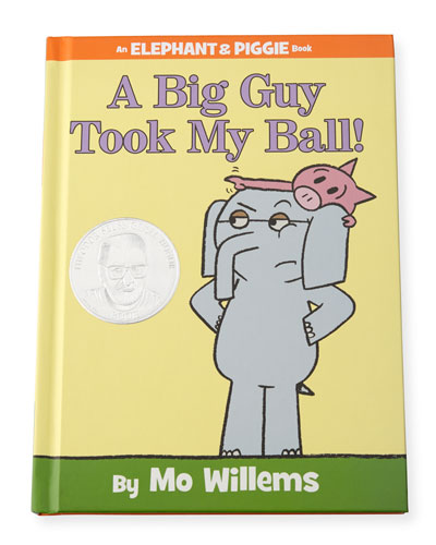 A Big Guy Took MY Ball! from the Elephant and Piggie Series