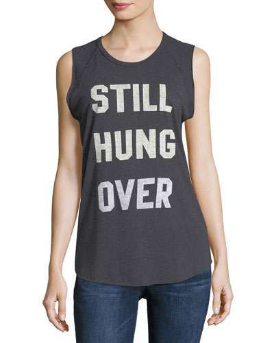 Still Hungover Muscle Tank