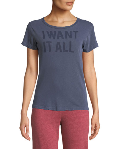 I Want It All Graphic Crewneck Tee