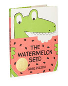 The Watermelon Seed Hardcover Book by Greg Pizzoli